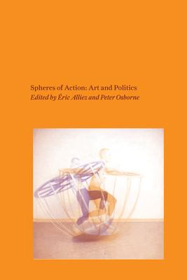 Spheres of Action By Alliez, +ric (EDT)/ Osborne, Peter (EDT)