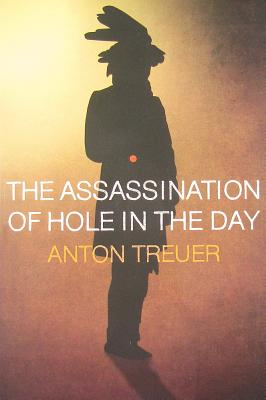 The Assassination of Hole in the Day By Treuer, Anton