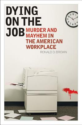 Dying on the Job By Brown, Ronald D.